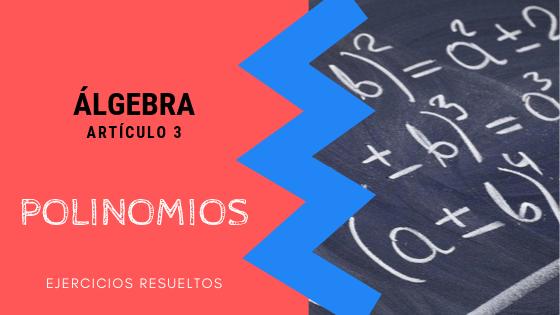 Algebra - Polinomios