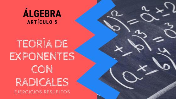Algebra - Teoria de exponentes con radicales