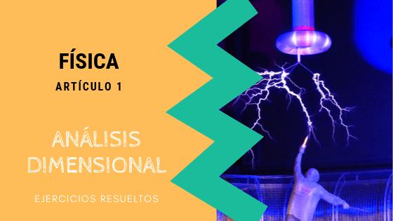 Fisica - Analisis dimensional