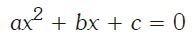 Forma general de las ecuaciones de segundo grado